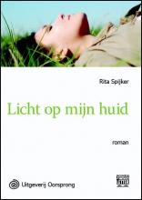 Rita  Spijker Licht op mijn huid - grote letter uitgave