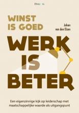 Johan van den Elzen Winst is goed, werk is beter