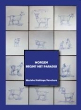 Marieke  Hattinga-Verschure Morgen begint het paradijs