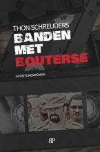 Thon Schreuders , Banden met Bouterse