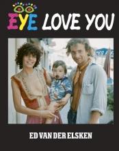 Ed van der Elsken , Eye love you