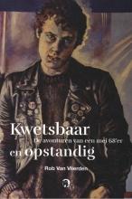 Rob Van Vlierden , Kwetsbaar en opstandig