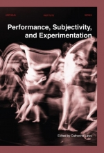 , Performance, Subjectivity, and Experimentation