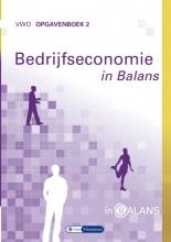 Tom van Vlimmeren Sarina van Vlimmeren, Bedrijfseconomie in Balans vwo Opgavenboek 2