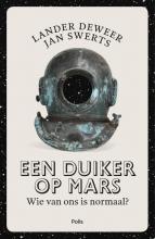 Jan Swerts Lander Deweer, Een duiker op Mars