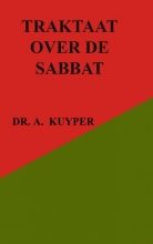 Dr. A. Kuyper , Traktaat over de sabbat