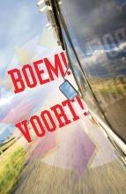 Wim  Kweekel Boem! Voort! Een businessroman over resultaatgericht veranderen.