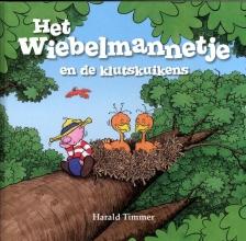 Harald Timmer , Het wiebelmannetje en de klutskuikens