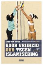 Sam van Rooy Voor vrijheid dus tegen islamisering