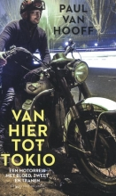 Paul van Hooff , Van hier tot Tokio