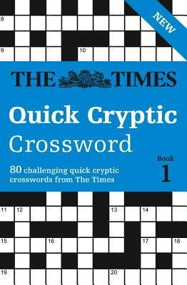 The Times Mind Games,   Rogan, Richard,The Times Quick Cryptic Crossword Book 1