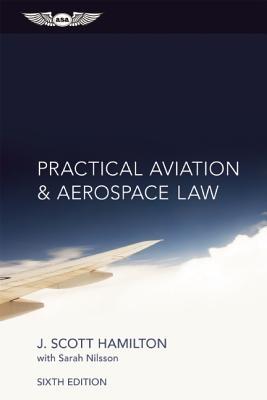 Paul Hamilton,   Sarah Nilsson,Practical Aviation & Aerospace Law