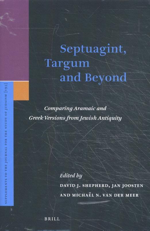 Davis James Shepherd, Jan Joosten, Michaël van der Meer,Septuagint, Targum and Beyond