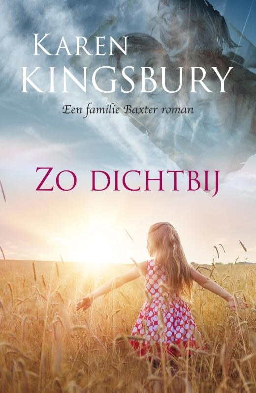 Karen Kingsbury,Zo dichtbij