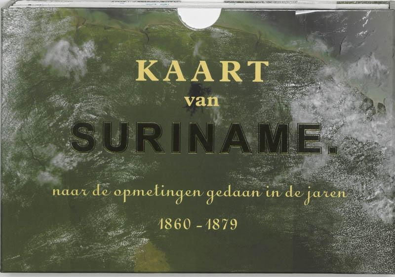 J.F.A. Cateau van Rosevelt, J.F.A.E. van Lansberge,Kaart van Suriname Facsimile editie
