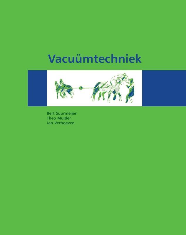 Bert Suurmeijer, Theo Mulder, Jan Verhoeven,Vacuümtechniek