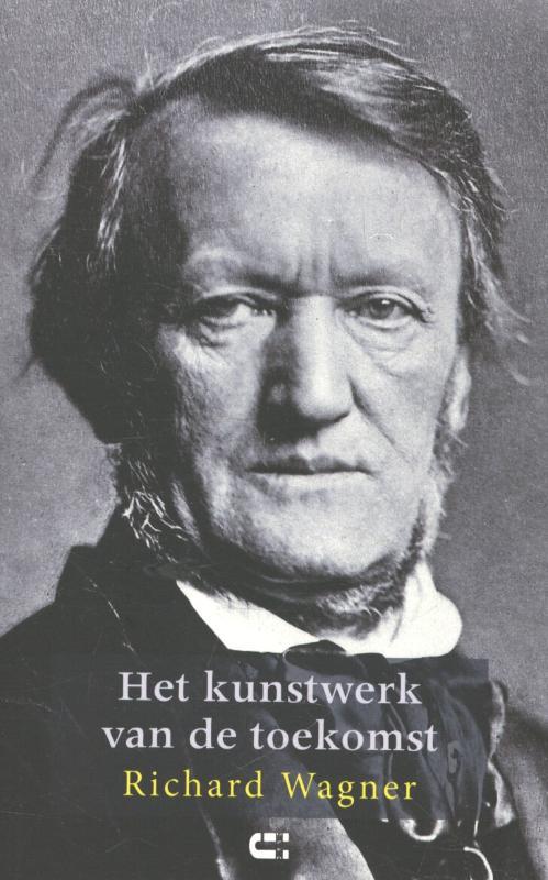 Richard Wagner,Het kunstwerk van de toekomst