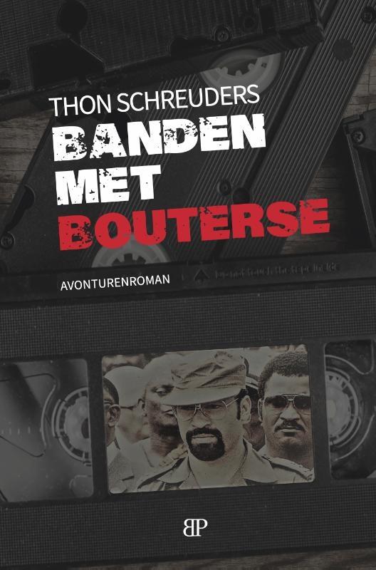 Thon Schreuders,Banden met Bouterse