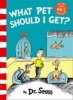<b>Seuss, Dr.</b>,What Pet Should I Get?