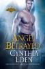 Eden, Cynthia,Angel Betrayed