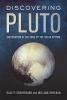 Dale P. Cruikshank,   William Sheehan,Discovering Pluto