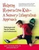Horowitz, Lynn J.,   Rost, Cecile C. M.,Helping Hyperactive Kids - a Sensory Integration Approach