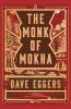 Eggers Dave, ,Monk of Mokha