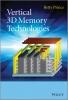 Prince, Betty,Vertical 3D Memory Technologies