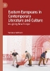 Vedrana Velickovic,Eastern Europeans in Contemporary Literature and Culture