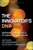Dyer, Jeff,   Gregersen, Hal,The Innovator`s DNA