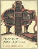 Philip Wilkinson,Phantom Architecture