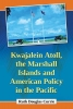 Ruth Douglas Currie,Kwajalein Atoll, the Marshall Islands and American Policy in the Pacific