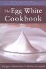 Blackstone, Margaret,   Leopold, Barbara,The Egg White Cookbook