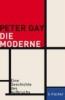 Gay, Peter,Die Moderne