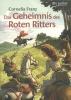 Franz, Cornelia,Das Geheimnis des Roten Ritters