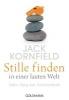 Kornfield, Jack,Stille finden in einer lauten Welt