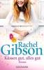 Gibson, Rachel,Küssen gut, alles gut