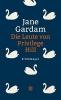 Gardam, Jane,Die Leute von Privilege Hill