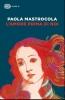Paola  Mastrocola,L`Amore prima di noi