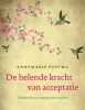 <b>Annemarie Postma</b>,De helende kracht van acceptatie