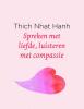 Thich Nhat Hanh,Spreken met liefde, luisteren met compassie
