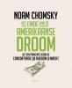 <b>Noam  Chomsky</b>,Het einde van de Amerikaanse droom
