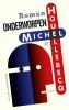 <b>Michel  Houellebecq</b>,Onderworpen