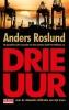 <b>Anders  Roslund</b>,Drie uur