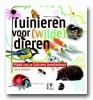 <b>Barbara  Rijpkema</b>,Tuinieren voor [wilde] dieren
