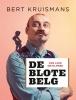 Bert  Kruismans ,De blote Belg