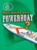 Sarah  Eason ,Hoe werkt een powerboat?