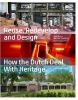 <b>Paul Meurs, Marinke Steenhuis</b>,Reuse Redevelop and Design - Updated Edition