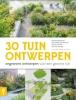 Carolien  Barkman ,30 Tuinontwerpen