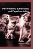 ,Performance, Subjectivity, and Experimentation